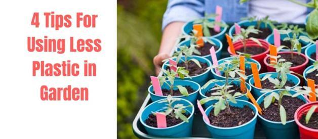 tips for less plastic using in garden, plastic pollution