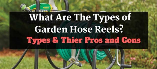 What Are The Types of Garden Hose Reels? (With Pros & Cons)