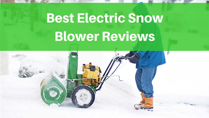 6 Top-Rated Electric Snow Blowers To Save You In Winter