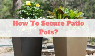 how to secure patio pots
